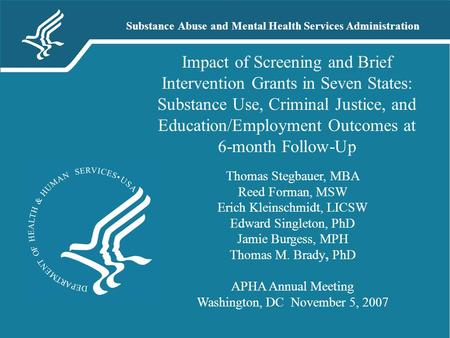 Substance Abuse and Mental Health Services Administration Impact of Screening and Brief Intervention Grants in Seven States: Substance Use, Criminal Justice,
