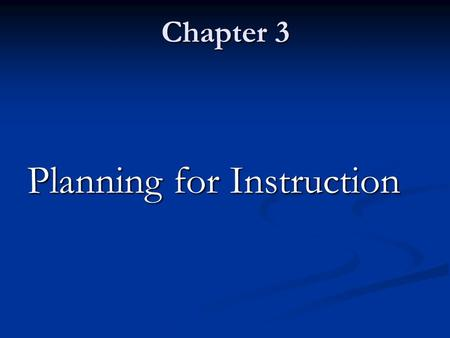 Chapter 3 Planning for Instruction. Objectives Discuss content areas of health education Discuss content areas of health education Describe the scope.