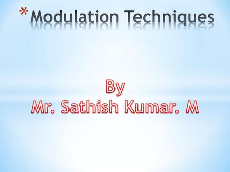  We use the term modulation to refer to changes made in a carrier -according to the information being sent  Modulation takes two inputs -a carrier -and.