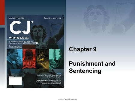 © 2015 Cengage Learning Chapter 9 Punishment and Sentencing.