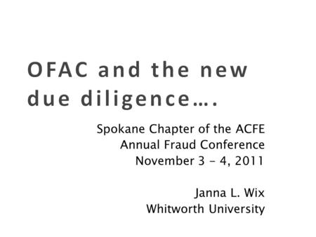 Spokane Chapter of the ACFE Annual Fraud Conference November 3 - 4, 2011 Janna L. Wix Whitworth University.
