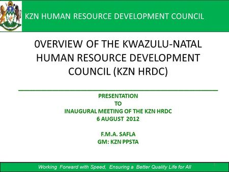 KZN HUMAN RESOURCE DEVELOPMENT COUNCIL 0VERVIEW OF THE KWAZULU-NATAL HUMAN RESOURCE DEVELOPMENT COUNCIL (KZN HRDC) ___________________________________.