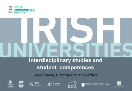 Interdisciplinary studies and student competences Lewis Purser, Director Academic Affairs.