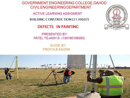 BUILDING CONSTRUCTION (2130607) GOVERNMENT ENGINEERING COLLEGE,DAHOD CIVIL ENGINEERING DEPARTMENT PRESENTED BY: PATEL TEJASH S. (130180106093) GUIDE BY: