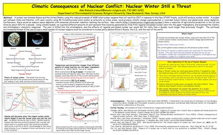 Climatic Consequences of Nuclear Conflict: Nuclear Winter Still a Threat Alan Robock 732-881-1610) Department of Environmental.