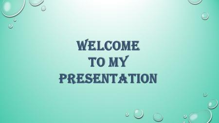 Welcome To my presentation.