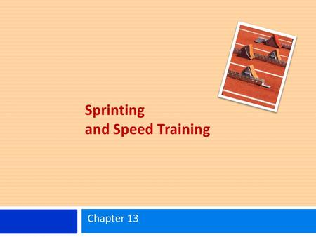Sprinting and Speed Training Chapter 13. Learning Objectives Know the primary factors that contribute to the intrinsic speed of a muscle contraction.