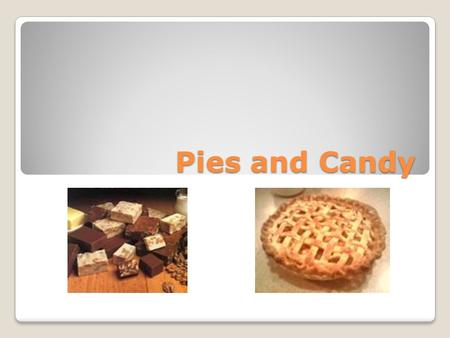 Pies and Candy. Types of Pie Dough Two basic types of pie dough are double and single crust. An example of single crust is pumpkin and an example of double.