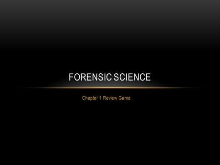 Chapter 1 Review Game FORENSIC SCIENCE. PLEASE SELECT A TEAM: 1.Team Locard 2.Team Jeffries 3.Team Bertillon.