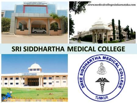 Www.medicalcollegesinkarnataka.com. CONTENTS  SRI SIDDHARTHA MEDICAL COLLEGE - INTRODUCTION  COURSES OFFERED  ENTRANCE EXAMINATIONS  APPLICATION PROCEDURE.