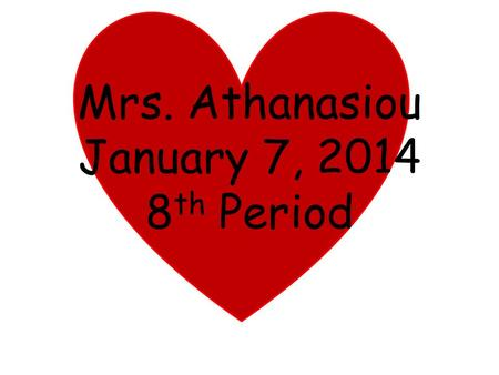Mrs. Athanasiou January 7, 2014 8 th Period. Born on August 6, 1911 in Jamestown, New York Died April 26, 1989 in Los Angeles, California of an aortic.