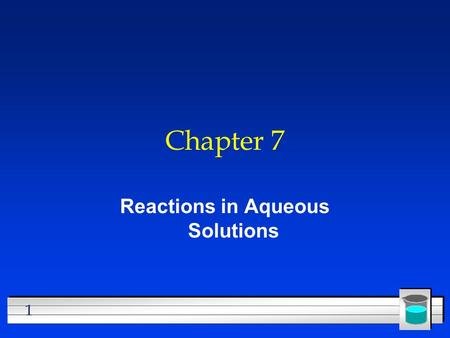 1 Chapter 7 Reactions in Aqueous Solutions. 2 Types of Reactions Predicting the Products.