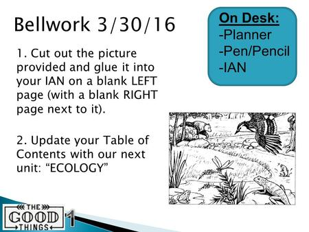 1. Cut out the picture provided and glue it into your IAN on a blank LEFT page (with a blank RIGHT page next to it). 2. Update your Table of Contents with.