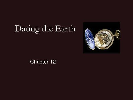 Dating the Earth Chapter 12. A major goal of Geology is to interpret Earth's History !! A pioneering geologist and 2 nd director of the USGS. Led an expedition.
