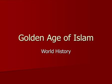 Golden Age of Islam World History. Society & Economy Social Mobility – people could move up in society Social Mobility – people could move up in society.
