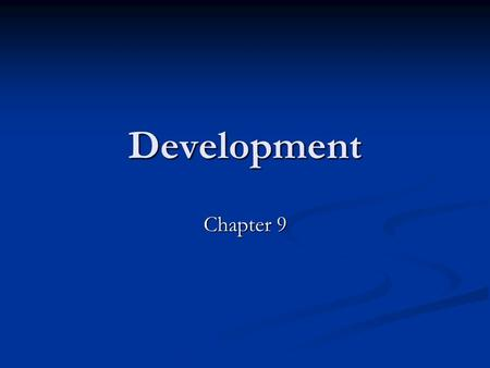 Development Chapter 9. Mahbub ul Haq (1934-1998) Founder of the Human Development Report The basic purpose of development is to enlarge people's choices.