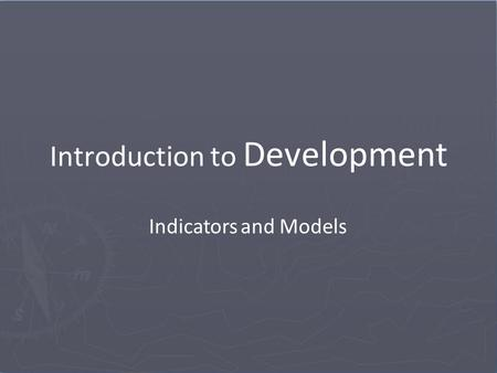 Introduction to Development