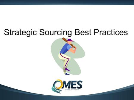 Strategic Sourcing Best Practices. Formalizes the way information is gathered Strategic sourcing is a price based approach Leverages purchasing power.