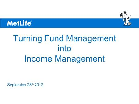 ©UFS Turning Fund Management into Income Management September 28 th 2012.