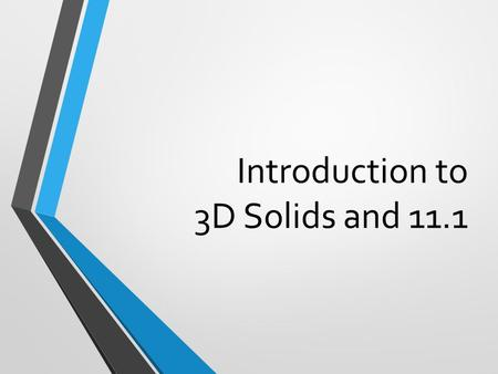 Introduction to 3D Solids and 11.1. Solids of Revolution Some 3D shapes can be formed by revolving a 2D shape around a line (called the axis of revolution).