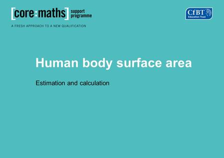 Human body surface area Estimation and calculation.