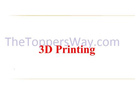 3D Printing.  What is 3D printing?  General Principles  3D printing Methods  Applications  Challenges  Conclusion  Reference.
