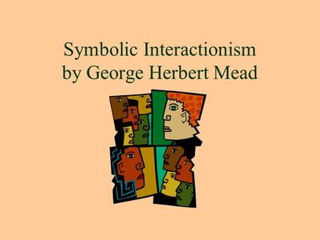 Symbolic Interactionism by George Herbert Mead Chapter 4.