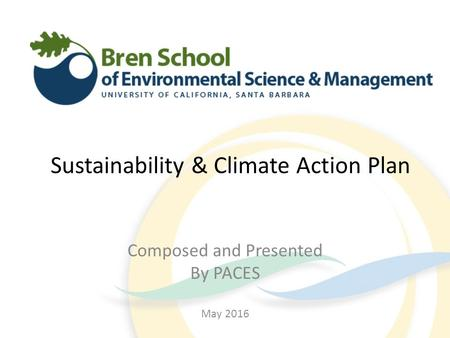 Sustainability & Climate Action Plan Composed and Presented By PACES May 2016.