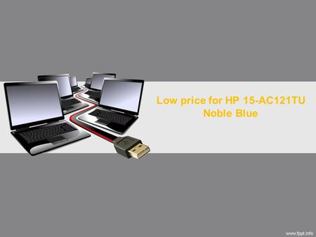 Low price for HP 15-AC121TU Noble Blue. Index Description Image Specifications Reviews and Ratings 2Addocart - HP 15-AC121TU.