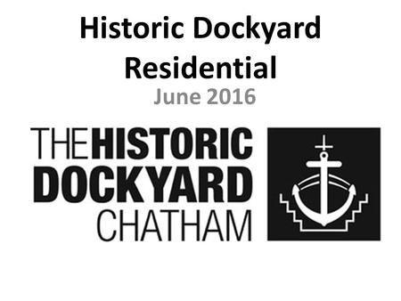 Historic Dockyard Residential June 2016. What is happening?