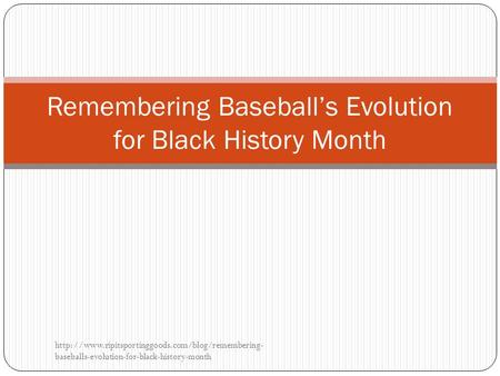 Remembering Baseball's Evolution for Black History Month  baseballs-evolution-for-black-history-month.