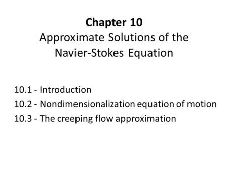 Chapter 10 Approximate Solutions of the Navier-Stokes Equation