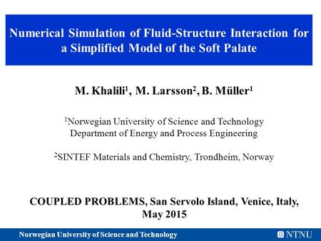 M. Khalili 1, M. Larsson 2, B. Müller 1 1 Norwegian University of Science and Technology Department of Energy and Process Engineering 2 SINTEF Materials.
