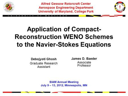 Application of Compact- Reconstruction WENO Schemes to the Navier-Stokes Equations Alfred Gessow Rotorcraft Center Aerospace Engineering Department University.