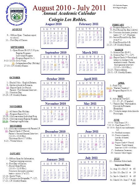 August 2010 - July 2011 Annual Academic Calendar Annual Academic Calendar Colegio Los Robles. Colegio Los Robles. AUGUST 9.- Offices Open / Teachers report.