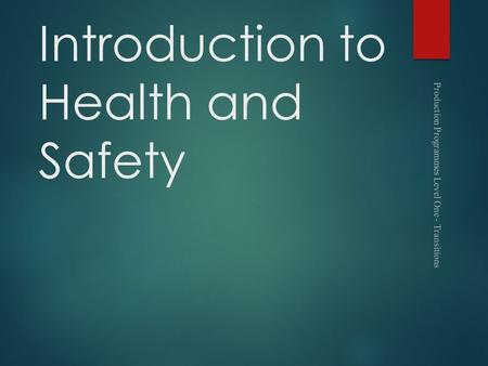 Introduction to Health and Safety Production Programmes Level One - Transitions.