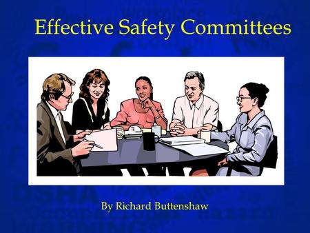 Effective Safety Committees By Richard Buttenshaw.