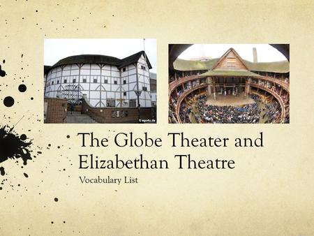 The Globe Theater and Elizabethan Theatre