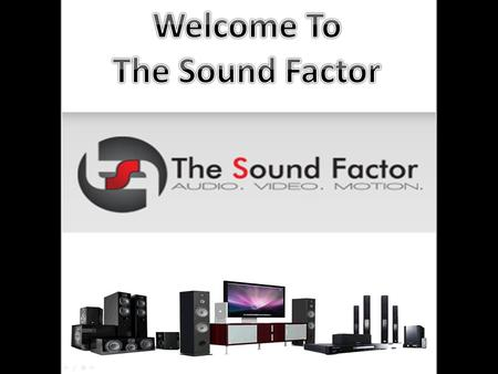 "For more information visit   What is ""The Sound Factor"" ??? The Sound Factor specializes in."