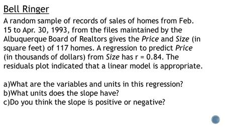 Bell Ringer A random sample of records of sales of homes from Feb. 15 to Apr. 30, 1993, from the files maintained by the Albuquerque Board of Realtors.