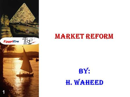 EgyptEra 1 Market Reform By: H. Waheed. 2 Objectives Of Regulatory Agency  Regulates and supervises all electricity generation, transmission, and distribution.
