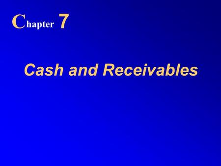Cash and Receivables C hapter 7. Number and Value of Noncash Payments.