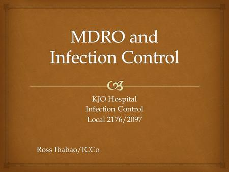 KJO Hospital Infection Control Local 2176/2097 Ross Ibabao/ICCo.