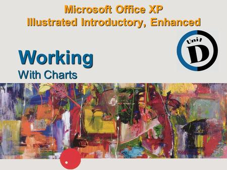 Microsoft Office XP Illustrated Introductory, Enhanced With Charts Working.