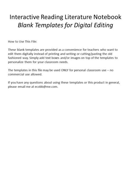 Interactive Reading Literature Notebook Blank Templates for Digital Editing How to Use This File: These blank templates are provided as a convenience for.