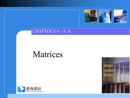 Matrices CHAPTER 8.9 ~ 8.16. Ch8.9-8.16_2 Contents  8.9 Power of Matrices 8.9 Power of Matrices  8.10 Orthogonal Matrices 8.10 Orthogonal Matrices 