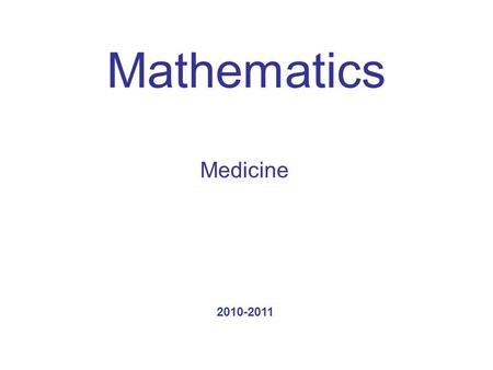 Mathematics Medicine 2010-2011. What is meant by a matrix A matrix is a set of numbers arranged in the form of a rectangle and enclosed in curved brackets.