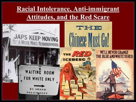 Racial Intolerance, Anti-immigrant Attitudes, and the Red Scare