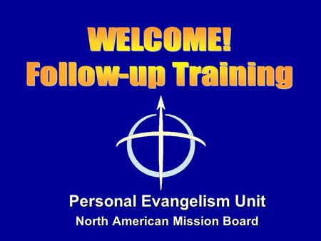 Personal Evangelism Unit North American Mission Board.