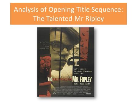 Analysis of Opening Title Sequence: The Talented Mr Ripley.